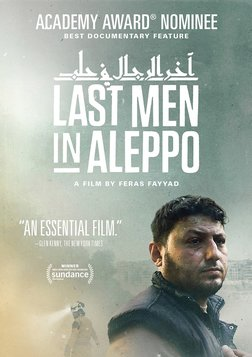 Last Men in Aleppo - The White Helmet Heroes Saving Lives in Syria